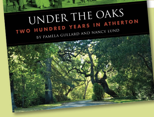 Under the Oaks | Two Hundred Years in Atherton | By Pameila Gullard and Nancy Lund